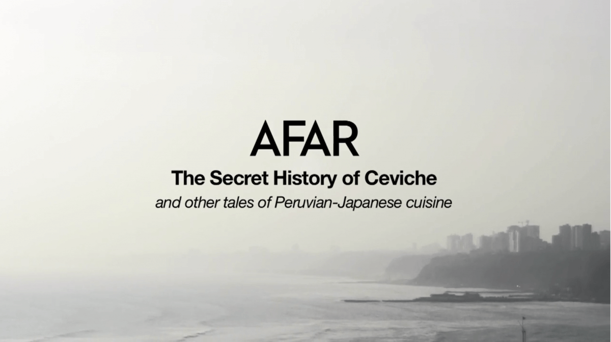 VIDEO – Afar – The Secret History of Ceviche